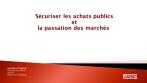 Sécuriser les achats publics et la passation de marchés