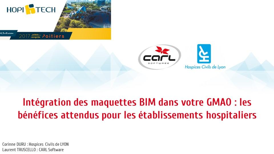 Intégration des maquettes BIM dans votre GMAO : les bénéfices attendus pour les établissements hospitaliers ? Retour d'expérience des Hospices Civils de Lyon et de CAR L Software
