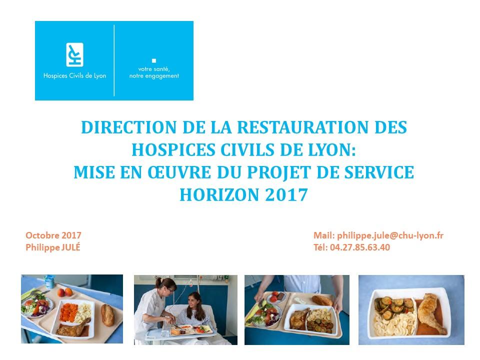 Direction de la Restauration des Hospices Civils de Lyon : Mise en oeuvre du projet de service Horizon 2017