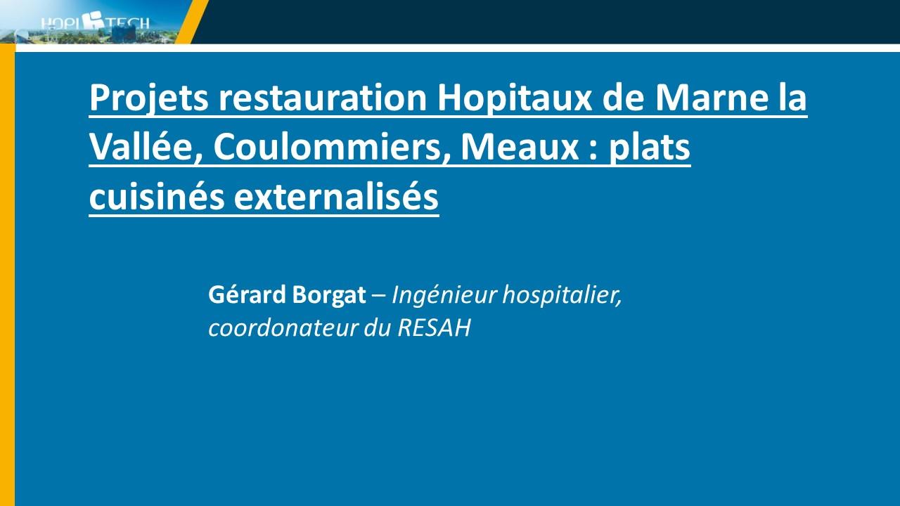 Projets restauration Hopitaux de Marne la Vallée, Coulommiers, Meaux : plats cuisinés externalisés