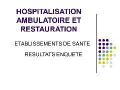 Session restauration - La montée en charge de l'ambulatoire : Quelle réponse en matière de restauration ?