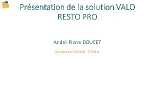 Session restauration - Présentation de la solution VALO RESTO PRO