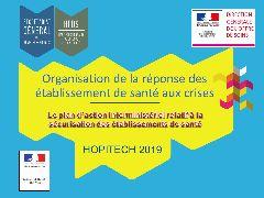 Ouverture Hopitech 2019 - Organisation de la réponse des établissements de santé aux crises : Guide d'aide à la préparation et à la gestion des tensions hospitalières et des situations sanitaires exceptionnelles (SSE)